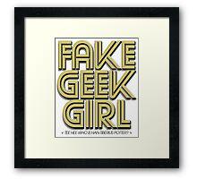 Bona-Fide Fake Geek Girl Framed Print