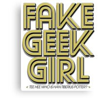 Bona-Fide Fake Geek Girl Canvas Print