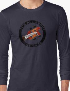 Rickenbacker bass guitar it' all about the bass Long Sleeve T-Shirt