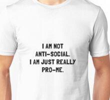Anti Social Pro Me Unisex T-Shirt