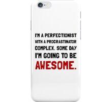 Procrastinator Awesome iPhone Case/Skin
