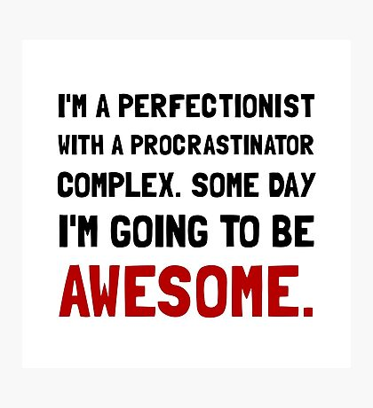 Procrastinator Awesome Photographic Print