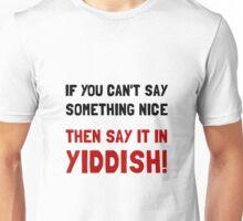 Say It In Yiddish Unisex T-Shirt