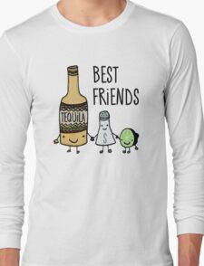 Tequila - Best Friends Long Sleeve T-Shirt