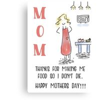 Funny Mothers Day Apparel Canvas Print