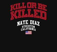Nate Diaz. Kill or be Killed T-Shirt
