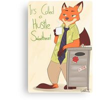 It's Called A Hustle, Sweetheart Canvas Print