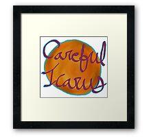 Careful Icarus Framed Print