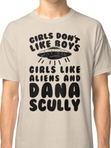 girls like aliens and dana scully Classic T-Shirt