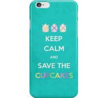 Keep Calm And Save The Cupcakes iPhone Case/Skin