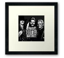 Straight Outta BAD STREET Framed Print