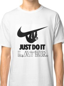 Later! Classic T-Shirt