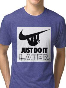 Later! Tri-blend T-Shirt