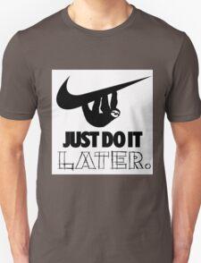 Later! Unisex T-Shirt