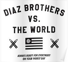 Diaz Brothers Nick And Nate VS. The World Poster