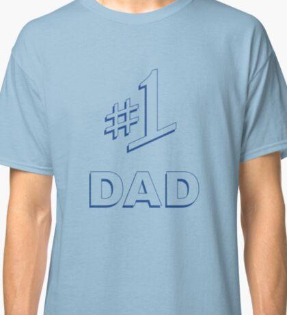 #1 Dad Classic T-Shirt