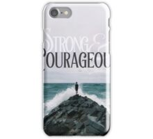 Strong & courageous iPhone Case/Skin