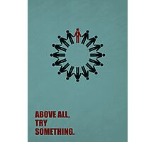 Above All Try Something - Business Quote Photographic Print