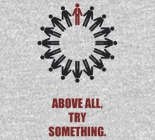 Above All Try Something - Business Quote Kids Tee