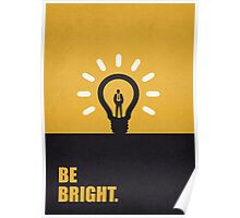Be bright - Business Quote Poster