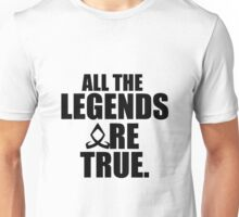 Shadowhunters - All the legends are true Unisex T-Shirt