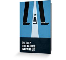 The only true failure is giving up - Business Quote Greeting Card