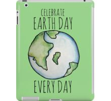 Celebrate Earth Day Every Day iPad Case/Skin