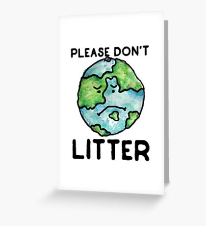 Please Don't Litter Earth Day love Greeting Card