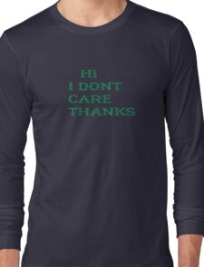 I Don't Care Funny Hipster T-Shirt Long Sleeve T-Shirt