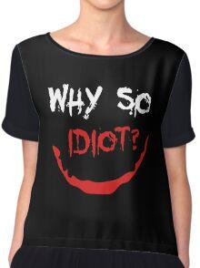 Heath Ledger Why So Serious Idiot Joker Chiffon Top