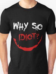 Heath Ledger Why So Serious Idiot Joker T-Shirt