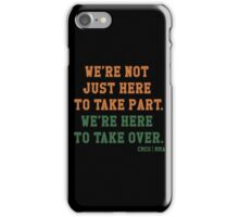We're Not Here Just To Take Part We're Here To Take Over - McGregor iPhone Case/Skin