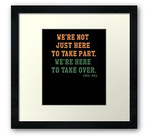 We're Not Here Just To Take Part We're Here To Take Over - McGregor Framed Print
