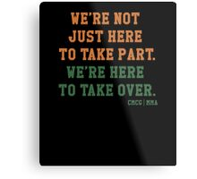 We're Not Here Just To Take Part We're Here To Take Over - McGregor Metal Print