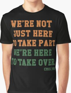 We're Not Here Just To Take Part We're Here To Take Over - McGregor Graphic T-Shirt