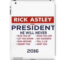 Rick Astley For President - Tshirt iPad Case/Skin