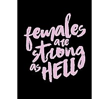female are strong as helllll Photographic Print