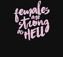 female are strong as helllll Unisex T-Shirt