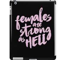 female are strong as helllll iPad Case/Skin