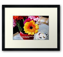 I'll never forget the first day we started talking love Framed Print