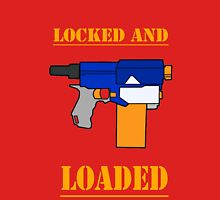 NERF TOY DESIGN- LOCKED AND LOADED  Unisex T-Shirt