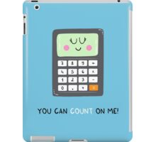 You can count on me iPad Case/Skin