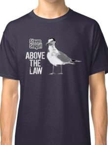 Steven Seagull Above The Law - Funny T-Shirts Classic T-Shirt