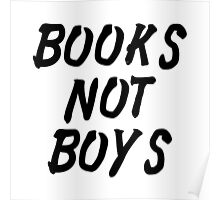 BOOKS NOT BOYS Poster