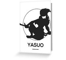 Yasuo Style Greeting Card