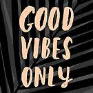 Good Vibes Only by Iveta Angelova
