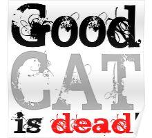 Good Cat is dead Poster