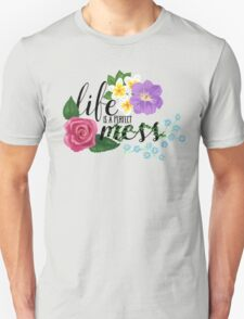 Life Is a Perfect Mess T-Shirt