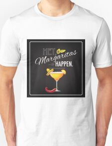 Hey Margaritas Happen design Unisex T-Shirt