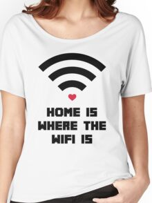 Home Where WiFi Is Funny Quote Women's Relaxed Fit T-Shirt
